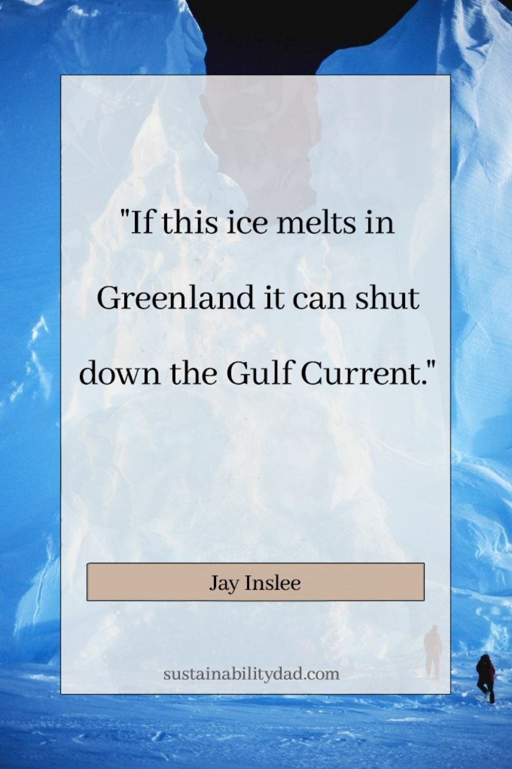 sustainability quotes Greenland ice