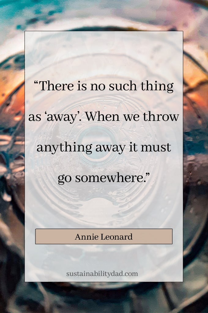 No such thing as away sustainability quote