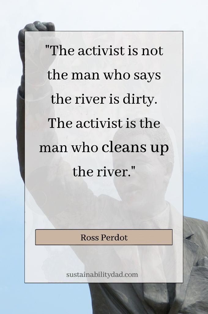 Recycling and sustainability quotes ethical business - activist who takes action