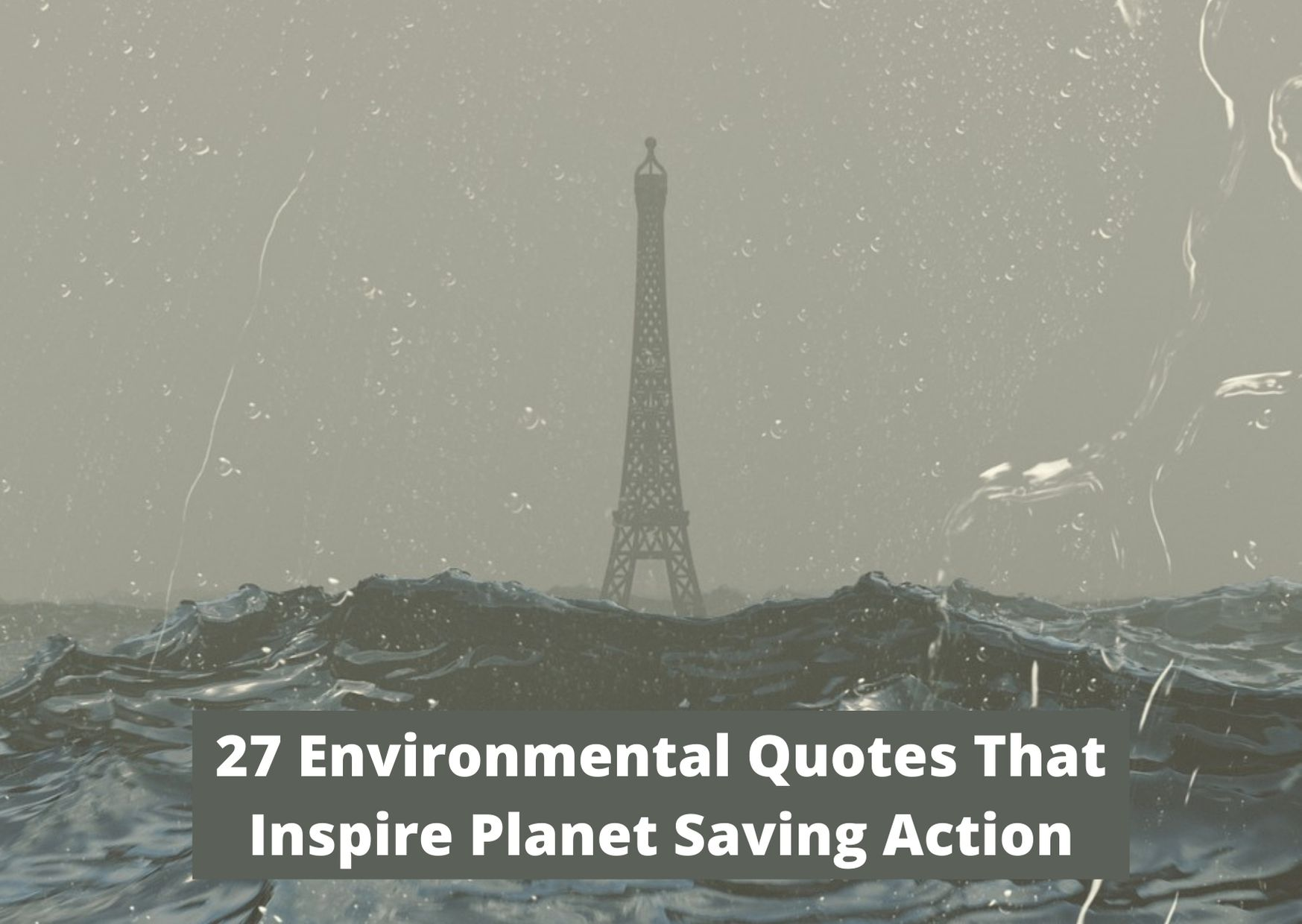 27 Environmental Quotes That Inspire Planet Saving Action