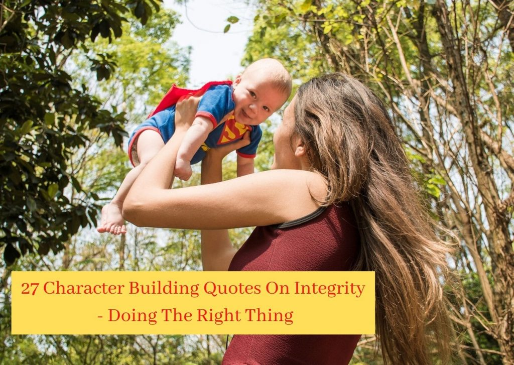 Integrity building character right thing mother and baby